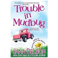 Ghost-in-Law Mystery: Trouble in Mudbug Bk. 1 by Jana DeLeon (2013, Paperback)