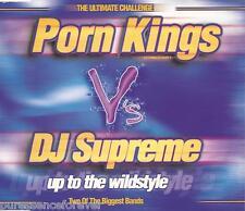 PORN KINGS vs DJ SUPREME - Up To The Wildstyle (UK 3 Tk CD Single)
