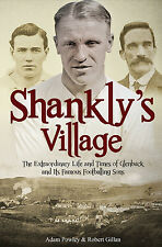 Shankly's Village The Extraordinary Life & Times of Glenbuck and Its Famous Sons