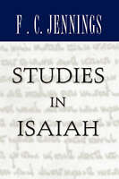 NEW Studies in Isaiah: by F.C. Jennings