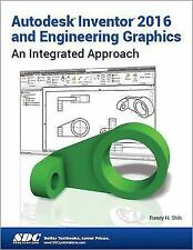 Autodesk Inventor 2016 and Engineering Graphics : An Integrated Approach by...