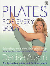 Pilates for Every Body: Strengthen, Lengthen and Tone Your Body by Denise Austin