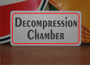 Decompression Chamber Metal Sign