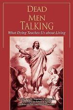 Dead Men Talking : What Dying Teaches Us about Living by Thomas Warren II...
