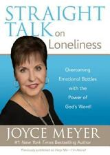 Straight Talk on Loneliness : Overcoming Emotional Battles with the Power of...