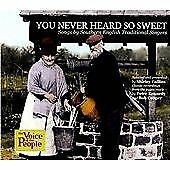Various Artists - You Never Heard So Sweet (Songs by Southern English Traditional Singers, 2012)