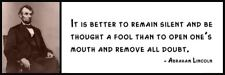 Wall Quote - ABRAHAM LINCOLN - It is better to remain silent and be thought a fo