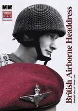 British Airborne Headdress 1942 to current by Daniel Fisher book WW2 Army helmet