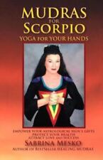 Mudras for Astrological Signs: Mudras for Scorpio : Yoga for Your Hands by...