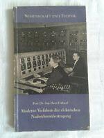 Moderne Verfahren der elektr. Nachrichtenübertragung, Wissenschaft und Technik