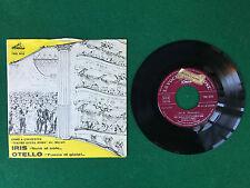 Disco Vinile 45 Giri 7'' VOCE DEL PADRONE (1959) OTELLO/IRIS Morelli Teatro Roma