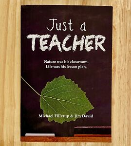 JUST A TEACHER by Michael Fillerup & Jim David