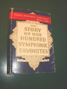The Story of One Hundred Symphonic Favorites 1940 by GRABBE, Paul
