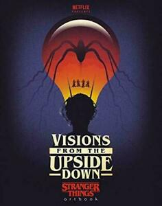 Visions from the Upside Down: Stranger Things Artbook by Netflix #10967 U