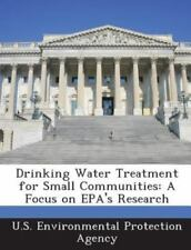 Drinking Water Treatment for Small Communities: A Focus on EPA's Research (Paper