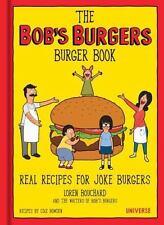 The Bob's Burgers Burger Book: Real Recipes for Joke Burgers (Hardback or Cased