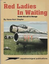squadron Signal Publications Red Ladies in Waiting - Soviet Aircraft in Storage