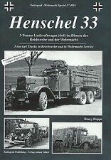 Tankograd 4018: Henschel 33, 3-ton 6x4 Trucks in Reichswehr & Whermacht Service