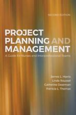 Project Planning and Management : A Guide for Nurses and Interprofessional...