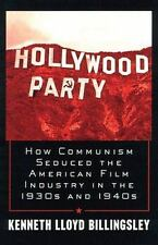 Hollywood Party: How Communism Seduced the American Film Industry in the 1930s a