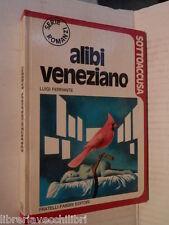 ALIBI VENEZIANO Luigi Ferrante Fabbri SOTTOACCUSA 1972 VENEZIA CITTA UMANA libro