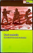 Paul Rogers, Fuori controllo, Ed. DeriveApprodi, 2002