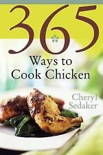 365 Ways to Cook Chicken: Simply the Best Chicken Recipes You'll Find Anywhere!