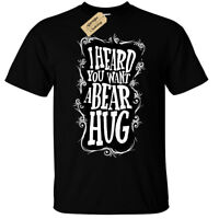 I Heard You Want A Bear Hug T-Shirt Mens funny