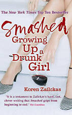 Smashed: Growing Up A Drunk Girl, By Zailckas, Koren,in Used but Acceptable cond