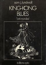 King-Kong blues.Sam J.LUNDWALL.Opta Anti-Mondes SF16
