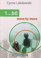 1...b6: Move by Move. By Cyrus Lakdawala. NEW CHESS BOOK