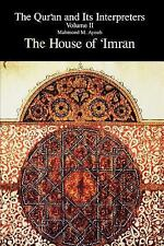 The Qur'an and Its Interpreters Vol. II : The House of 'Imran by Mahmoud M....