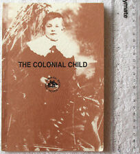 THE COLONIAL CHILD 1979 Conference Papers Royal Hist. Soc. Vic [Featherstone ed]