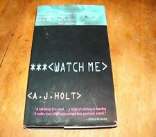 Watch Me : They Said She Couldn't Catch A Serial Killer by A J Holt 1995 HB 1st