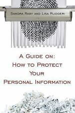 A Guide on: How to Protect Your Personal Information (Paperback or Softback)