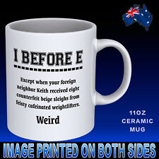 I Before E Coffee Mug Cup Funny Novelty Gift Idea Office Work Student Teacher