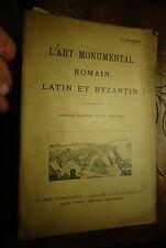 L'ART MONUMENTAL ROMAIN BYZANTIN ET LATIN L.Cloquet Architecture Antiquité 18??