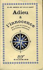 LITTERATURE. ADIEU A L'INNOCENCE. E.W. IRWIN & I. GOFF. NRF GALLIMARD 1938