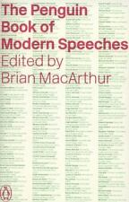 The Penguin Book Of Modern Speeches: By Brian MacArthur