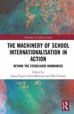 The Machinery of School Internationalisation in Action: Beyond the Established