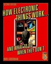 How Electronic Things Work... And What to do When They Don't Goodman, Robert Pa