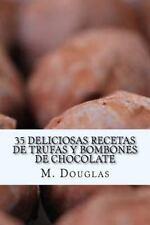 35 Deliciosas Recetas de Trufas y Bombones de Chocolate by M. Douglas (2014,...