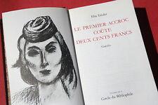 LE PREMIER ACCROC COÛTE DEUX CENTS FRANCS par ELSA TRIOLET   éd. EDITO GENEVE