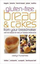 Gluten-free Bread and Cakes from Your Breadmaker: With Full Details for Dairy or