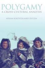 Polygamy : A Cross-Cultural Analysis by Miriam Koktvedga K. Zeitzen and...
