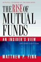 Rise of Mutual Funds : An Insider's View, Paperback by Fink, Matthew P., Bran...