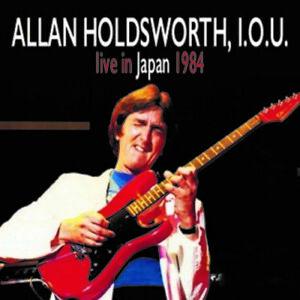 ALLAN HOLDSWORTH / I.O.U. - LIVE IN JAPAN 1984 NEW CD