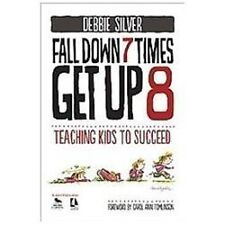 Fall down 7 Times, Get Up 8 : Teaching Kids to Succeed by Debbie Silver...