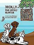 Molly the Gecko Hunter by Moe Mulrooney (2009, Paperback)