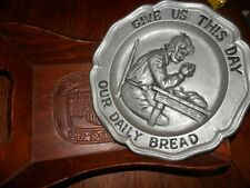 Give Us This Day Our Daily Bread Plate, Pewter, & Wooden Tray, Onesco